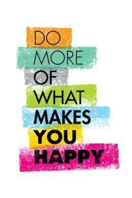Tranh động lực Do more of what makes you happy 3-3137