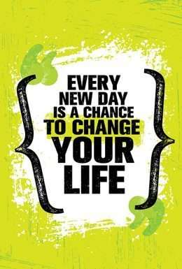 Tranh động lực Every new day is a chance to chance your life 3-3144