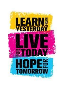 Tranh động lực Learn from yesterday, live for today, hope for tomorrow 3-3156