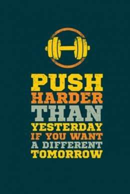 Tranh động lực Push harder than yesterday if you want a different tomorrow 3-3170