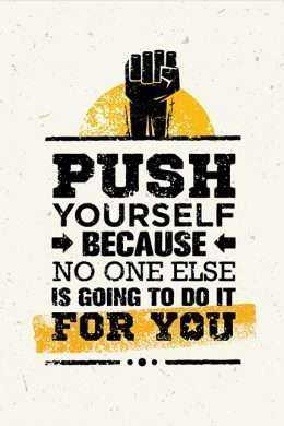 Tranh động lực Push yourself because no one else is going to do it for you 3-3171