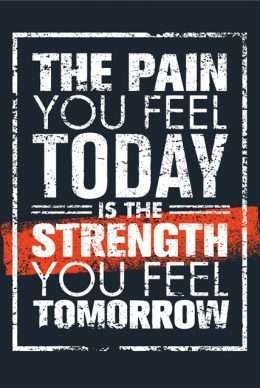 Tranh động lực The pain you feel today is the strength you feel tomorrow 3-3178