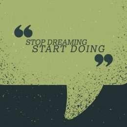 stop dreaming start doing 3-009